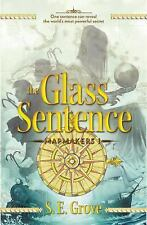 The Glass Sentence-S. E. Grove-2015 Mapmaker's Trilogy #1-combined shipping