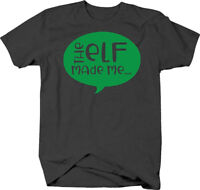 The elf made me… quote funny merry christmas naughty list santa T Shirt for Men