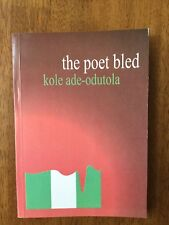 SIGNED: The Poet Bled by Kole Ade-Odutola Rare Nigerian Poetry