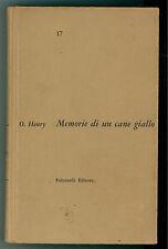 HENRY O. MEMORIE DI UN CANE GIALLO FELTRINELLI 1962 CLASSICI MODERNI  17