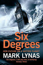 NEW Six Degrees: Our Future on a Hotter Planet by Mark Lynas