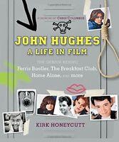John Hughes: A Life in Film: The Genius Behind Ferris Buel... by Honeycutt, Kirk