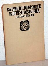 Hans Besser - RAUBWILD und DICKHÄUTER in DEUTSCH-OSTAFRIKA (1915)