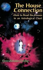 House Connection: How to Read the Houses in an Astrological Chart (Paperback or