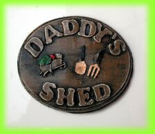 DADDYS SHED  Dads Birthday gift. Garden sign. Shed sign. Daddys gift