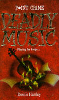 (Good)-Deadly Music (Point Crime S.) (Paperback)-Hamley, Dennis-0590133187