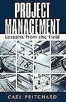 Project Management : Lessons from the Field by Carl Pritchard (2009, Hardcover)