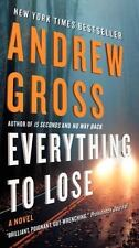 Everything to Lose: A Novel Gross, Andrew  ( Paperback)