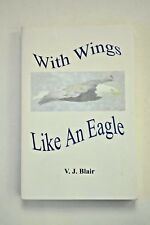 With Wings like An Eagle, Vickie Blair 2000 1st Signed HB Very Good
