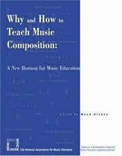 Why and How to Teach Music Composition : A New Horizon for Music Education...
