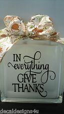 """In Everything Give Thanks decal sticker for 8"""" glass block shadow box"""