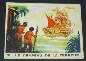 RARE CHROMO GLOBO GOMME A MACHER 1935 SERIE PIRATES #51 DRAPEAU DE LA TERREUR
