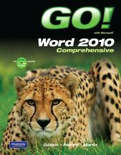 GO! with Microsoft Word 2010, Comprehensive by Shelley Gaskin, Robert Ferrett, C