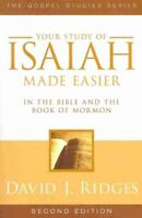 Your Study of Isaiah Made Easier in the Bible and the Book of Mormon : In the...