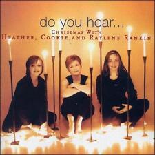 The Rankin Family :Do You Hear...Christmas With Heather, Cookie & Raylene