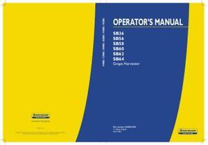 NEW HOLLAND SB36, SB56, SB58, SB60, SB62, SB64 GRAPE HARVESTER OPERATOR`S MANUAL