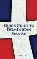 Quick Guide to Dominican Spanish (Spanish Vocabulary Quick Guides) by Babel,…