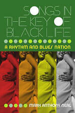 Songs in the Key of Black Life: A Rhythm and Blues Nation-ExLibrary
