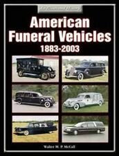 American Funeral Vehicles 1883-2003 An Illustrated History