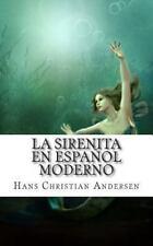 La Sirenita en Español Moderno by Hans Christian Andersen (2013, Paperback)