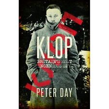 Klop, Britains Most Ingenious Secret Agent  by Peter Day (Hardback edition)