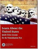 Learn about the United States: Quick Civics Lessons for the Naturalization Test,