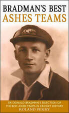 Perry, Roland, Bradman's Best Ashes Teams, Very Good Book