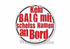 """1 Aufkleber """" Kein Balg mit scheiss Namen an Bord """", 12 cm,"""