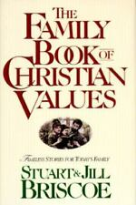 The Family Book of Christian Values : Timeless Stories for Today's Family by...