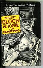 AUTOPSIE D'UN KIDNAPPING by Robert Bloch rare French Neo crime noir trade pb