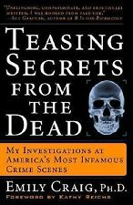 Teasing Secrets from the Dead: My Investigations at America's Most Infamous Crim