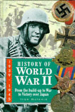 History of World War II, 1939-1945: From the Build-up to War, to Victory Over Ja