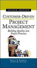 Customer-Driven Project Management : Building Quality into Project-ExLibrary