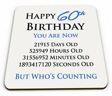 Happy 60th Birthday You Are Now Days Hours Minutes Seconds Old Coaster Blue