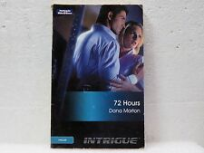 72 Hours by Dana Marton (Paperback, 2008) Mills & Boon Intrigue