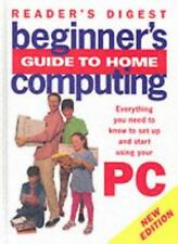 Beginner's Guide to Home Computing: Everything You Need to Know to Set Up and.