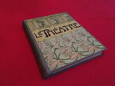 Le Théâtre  Revue Bimensuelle Illustrée N°277 - N°388  Juillet-Décembre 1910