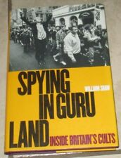 Spying in Guru Land Inside Britains's CULTS William Shaw Hardcover
