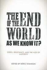 The End of the World as We Know It?: Crisis, Resistance, and the Age of Austerit