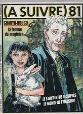 A SUIVRE n° 81 - Octobre 1984. Couverture BOUCQ - Etat neuf