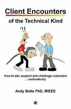 Client Encounters of the Technical Kind: How to win, support and challenge custo