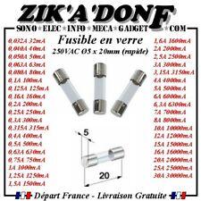 Fusible verre 5x20 - Rapide 250V valeur au choix 0,032 à 30A (Expédié de France)