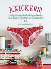 Knickers!: 6 Sewing Patterns for Handmade Lingerie Including French Knickers,...