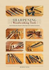 Sharpening Woodworking Tools : How to Achieve the Sharpest Cutting Edges with...