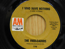 The FreeLoaders 45 I Who Have Nothing bw Cant Forget About You   AM  M-