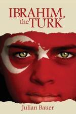Ibrahim, the Turk by Julian Bauer (2014, Paperback)