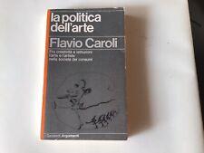 FLAVIO CAROLI - LA POLITICA DELL'ARTE - Garzanti 1979