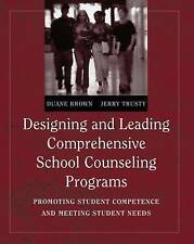 Designing and Leading Comprehensive School Counseling Programs: Promoting Studen