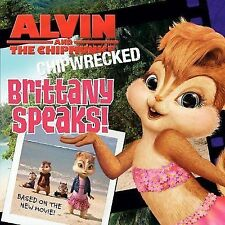Alvin and the Chipmunks: Chipwrecked - Brittany Speaks! by Bright, J. E.