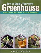 HOW TO BUILD YOUR OWN GREENHOUSE: DESIGNS & PLANS (2006) gardening glazing